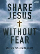 Share Jesus Without Fear: Bible Study Book Paperback
