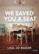 We Saved You a Seat (Bible Study Book) Paperback