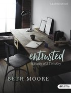 Entrusted: A Study of 2 Timothy (Leader Guide) Paperback