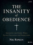The Insanity of Obedience (Bible Study Book) Paperback