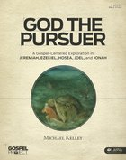 God the Pursuer (Gospel Project For Adults Series) Paperback