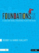 Foundations For Kids - a 260-Day Bible Reading Plan For Kids Paperback