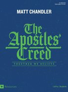 The Apostles' Creed: Together We Believe (Teen Bible Study)