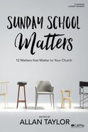 Sunday School Matters: 12 Matters That Matter to Your Church Paperback