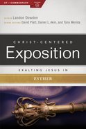 Exalting Jesus in Esther (Christ Centered Exposition Commentary Series) Paperback