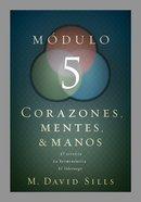 Corazones, Mentes Y Manos, Mdulo 5 (Hearts, Minds And Hands #05) Paperback