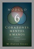 Corazones, Mentes Y Manos, Mdulo 6 (Hearts, Minds And Hands #06) Paperback