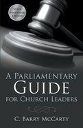 A Parliamentary Guide For Church Leaders Paperback