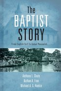 The Baptist Story: From English Sect to Global Movement Hardback