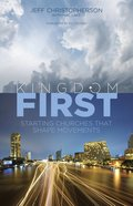Kingdom First: Starting Churches That Shape Movements Paperback
