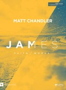 James: Faith/ Works (13 Sessions) (Bible Study Book) Paperback