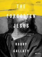 The Forgotten Jesus (Bible Study Book) Paperback