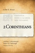 2 Corinthians (Exegetical Guide To The Greek New Testament Series)