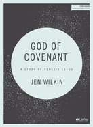 God of Covenant: A Study of Genesis 12-50 (Bible Study Book) Paperback