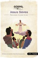 Jesus Saves (Preschool Leaders Guide) (#09 in The Gospel Project For Kids Series)