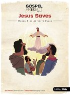 Jesus Saves (Older Kids Activity Pages) (#09 in The Gospel Project For Kids Series)