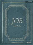 Job: A Story of Unlikey Joy (7 Sessions) (Bible Study Book) Paperback