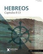 Hebreos Capitulos 8-13 (Explore The Bible Series) Paperback
