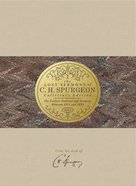 His Earliest Outlines and Sermons Between 1851 and 1854 (#04 in Lost Sermons Of C H Spurgeon Collectors Ed. Series) Hardback