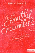 Beautiful Encounters: The Presence of Jesus Changes Everything Paperback
