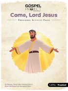 Come Lord Jesus (Preschool Activity Pages) (#12 in The Gospel Project For Kids Series)