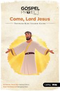 Come Lord Jesus (Younger Kids Leader Guide) (#12 in The Gospel Project For Kids Series) Spiral