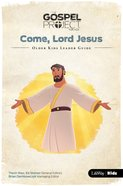 Come Lord Jesus (Older Kids Leader Guide) (#12 in The Gospel Project For Kids Series) Spiral