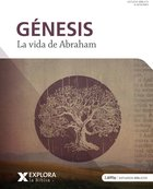 Genesis: La Vida De Abraham (Explore The Bible Series) Paperback