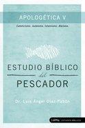 Apologetica 5: Estudio Biblico Del Pescador Paperback