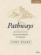 Pathways: From Providence to Purpose (Bible Study Book) Paperback