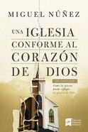 Una Iglesia Conforme Al Corazn De Dios 2da Edicin Paperback