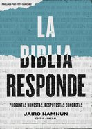 Biblia Responde, La: Preguntas Honestas, Respuestas Concretas (The Bible Answers) Paperback