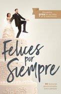 Felices Por Siempre (Happily Ever After)