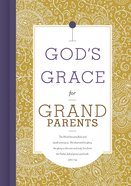God's Grace For Grandparents (God's Grace For You Series) Hardback