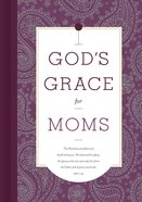 God's Grace For Moms (God's Grace For You Series) Hardback