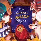 The Silent Noisy Night Padded Board Book