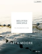Beloved Disciple: The Life and Ministry of John (Bible Study Book) Paperback