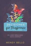Decisiones Que Transforman: Un Estudio Biblico Sobre Nuevos Comienzos Paperback