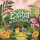 Easter is Coming! Padded Board Book