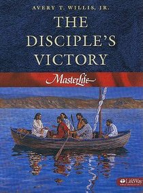 The Disciples Victory (#03 in Master Life Workbook Series)