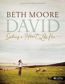 David - Seeking a Heart Like His (Member Book) (Beth Moore Bible Study Series)