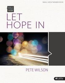 Let Hope in (Member Book) (Bible Studies For Life Series)