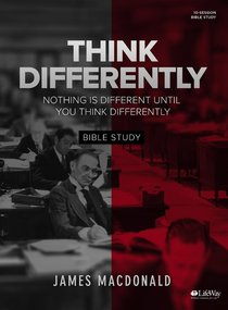 Think Differently: Nothing is Different Until You Think Differently (Bible Study Book)