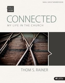 Connected My Life in the Church (Member Book) (Bible Studies For Life Series)