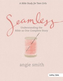 Seamless: A Bible Study For Teen Girls (Student Book)