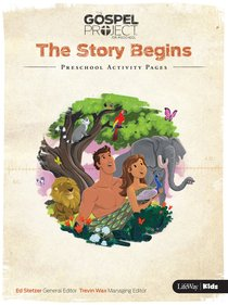 The Story Begins (Preschool Activity Pages) (#01 in The Gospel Project For Kids 2015-18 Series)