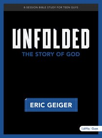 Unfolded: Bible Study For Teen Guys