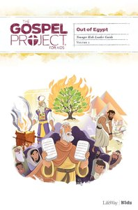 Out of Egypt (Younger Kids Leader Guide) (#02 in The Gospel Project For Kids Series)