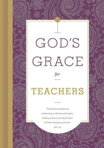 Gods Grace For Teachers (Gods Grace For You Series)