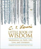 C.S. Lewis? Little Book of Wisdom: Meditations on Faith, Life, Love and Literature eBook